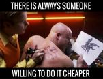 Creepy Tip #2: There is always someone willing to do it cheaper